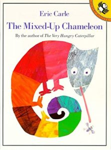 The best books on Human Imperfection - The Mixed-Up Chameleon by Eric Carle