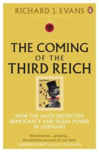The Best History Books: the 2020 Wolfson Prize shortlist - The Coming of the Third Reich: How the Nazis Destroyed Democracy and Seized Power in Germany by Richard Evans