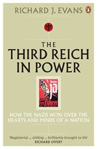 The Best History Books: the 2020 Wolfson Prize shortlist - The Third Reich in Power, 1933-1939: How the Nazis Won Over the Hearts and Minds of a Nation by Richard Evans