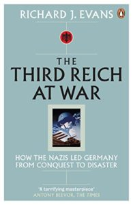 The Best History Books: the 2020 Wolfson Prize shortlist - The Third Reich at War: How the Nazis Led Germany from Conquest to Disaster by Richard Evans