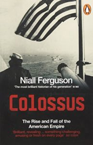 Niall Ferguson on His Intellectual Influences - Colossus: The Rise and Fall of the American Empire by Niall Ferguson
