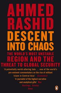 The best books on The Khyber Pass - Descent Into Chaos by Ahmed Rashid