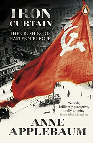 The best books on Memoirs of Communism - Iron Curtain: The Crushing of Eastern Europe 1944-56 by Anne Applebaum