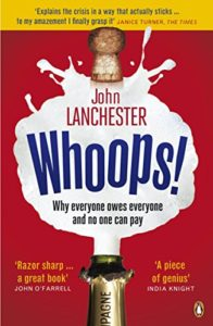 The best books on Lying - Whoops! Why Everyone Owes Everyone and No One Can Pay by John Lanchester