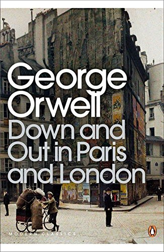 The Best George Orwell Books - Down and Out in Paris and London by George Orwell