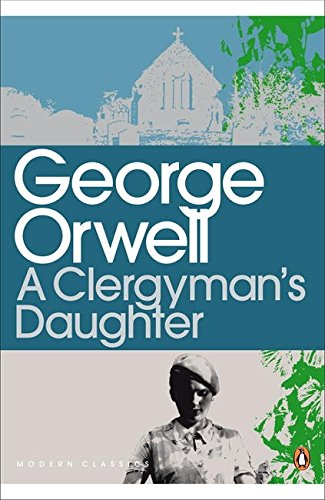 The Best George Orwell Books - A Clergyman's Daughter by George Orwell