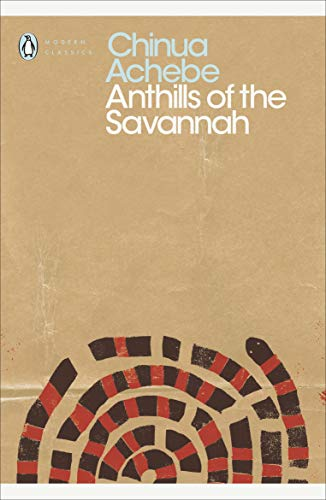 The best books on Nigeria - Anthills of the Savannah by Chinua Achebe