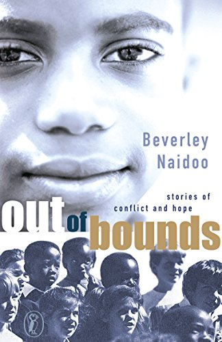 The best books on Courage and Kindness for Kids - Out of Bounds by Beverley Naidoo