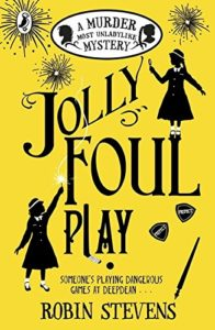 The best books on Kid Detectives - Jolly Foul Play: A Murder Most Unladylike Mystery (Book 4) by Robin Stevens