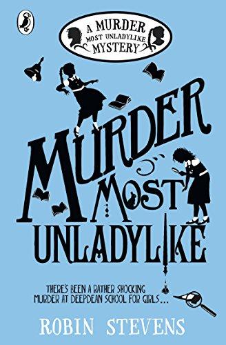 The best books on Kid Detectives - Murder Most Unladylike (Book 1) by Robin Stevens