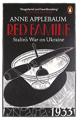 The best books on Memoirs of Communism - Red Famine: Stalin's War on Ukraine by Anne Applebaum