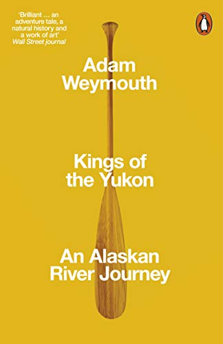 Editors' Picks: Highlights From a Year in Reading - Kings of the Yukon: An Alaskan River Journey