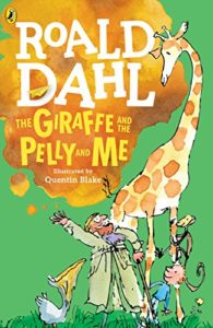 The Best Roald Dahl Books - The Giraffe and the Pelly and Me by Roald Dahl