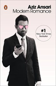 The best books on Dating - Modern Romance: An Investigation by Aziz Ansari