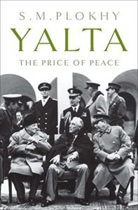 The Best Russia Books: the 2020 Pushkin House Prize - Yalta: The Price of Peace by Serhii Plokhy