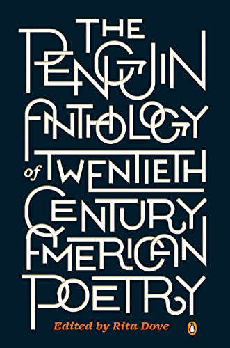The Penguin Anthology of Twentieth Century American Poetry by Rita Dove