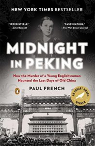 Shanghai Novels - Midnight in Peking: How the Murder of a Young Englishwoman Haunted the Last Days of Old China by Paul French