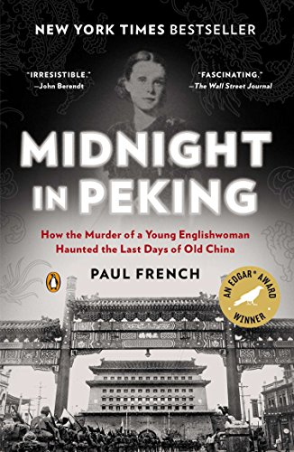 The Best Shanghai Novels - Midnight in Peking: How the Murder of a Young Englishwoman Haunted the Last Days of Old China by Paul French