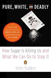 Diet Books - Pure, White, and Deadly: How Sugar Is Killing Us and What We Can Do to Stop It by John Yudkin