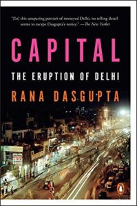 The Best New Indian Novels - Capital: The Eruption of Delhi by Rana Dasgupta