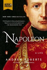 The best books on Napoleon - Napoleon: A Life by Andrew Roberts