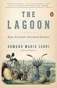 The Lagoon: How Aristotle Invented Science by Armand Marie Leroi