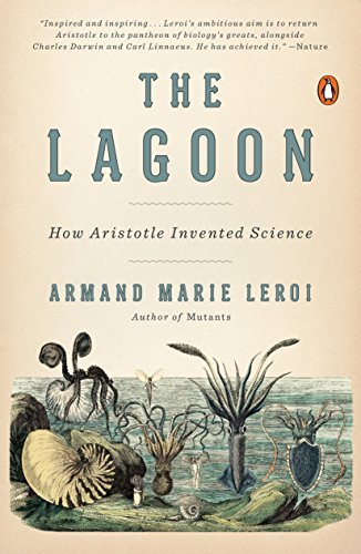 The best books on Aristotle - The Lagoon: How Aristotle Invented Science by Armand Marie Leroi