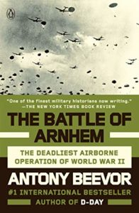 The best books on World War II - The Battle of Arnhem: The Deadliest Airborne Operation of World War II by Antony Beevor