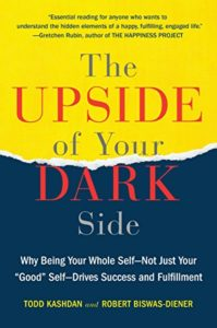 The Best Psychology Books for Teens - The Upside of Your Dark Side by Robert Biswas-Diener & Todd Kashdan