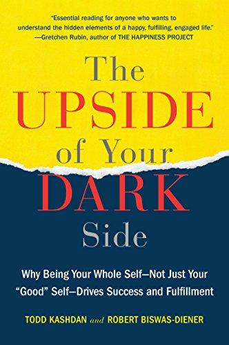 The Upside of Your Dark Side by Robert Biswas-Diener & Todd Kashdan