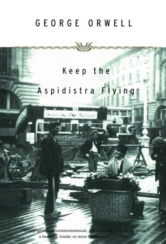 The Best George Orwell Books - Keep the Aspidistra Flying by George Orwell