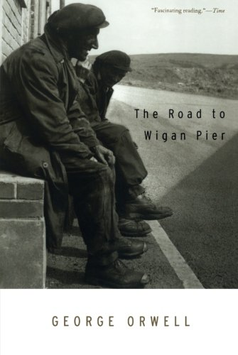 The Best George Orwell Books - The Road to Wigan Pier by George Orwell