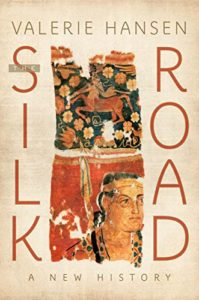The best books on The Silk Road - The Silk Road: A New History by Valerie Hansen