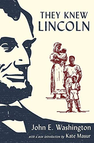 They Knew Lincoln by John E Washington