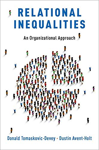 Relational Inequalities: An Organizational Approach by Donald Tomaskovic-Devey & Dustin Avent-Holt