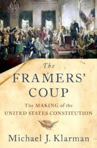 The best books on The Supreme Court of the United States - The Framers' Coup: The Making of the United States Constitution by Michael Klarman