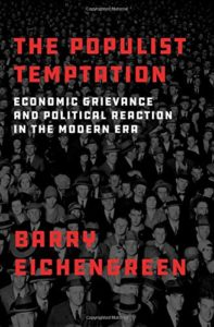The best books on Economic Nationalism - The Populist Temptation: Economic Grievance and Political Reaction in the Modern Era by Barry Eichengreen