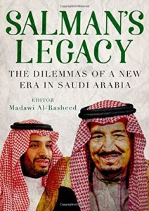 The best books on Saudi Arabia - Salman's Legacy: the Dilemmas of a New Era by Madawi Al-Rasheed