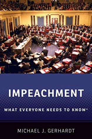 Impeachment: What Everyone Needs To Know by Michael J. Gerhardt