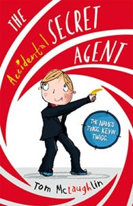 The Accidental Secret Agent by Tom McLaughlin