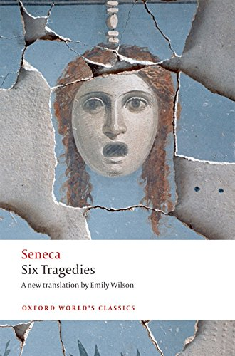 Six Tragedies Seneca (translated by Emily Wilson)