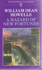 The best books on The Gilded Age - A Hazard of New Fortunes by William Dean Howells