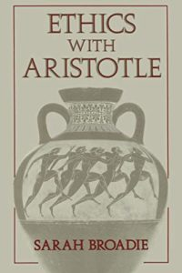 The best books on Aristotle - Ethics With Aristotle by Sarah Broadie