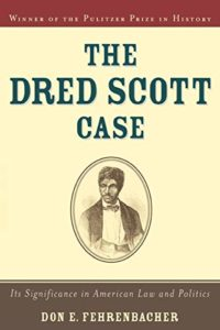 The best books on The Supreme Court of the United States - The Dred Scott Case by Don Fehrenbacher