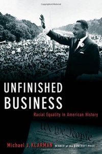 The best books on The Supreme Court of the United States - Unfinished Business: Racial Equality in American History by Michael Klarman