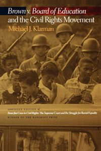 The best books on The Supreme Court of the United States - Brown v. Board of Education and the Civil Rights Movement by Michael Klarman