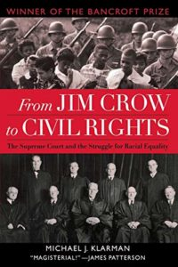 The best books on The Supreme Court of the United States - From Jim Crow to Civil Rights: The Supreme Court and the Struggle for Racial Equality by Michael Klarman