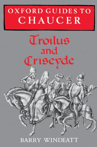Oxford Guides to Chaucer: Troilus and Criseyde by Barry Windeatt