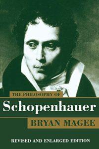 The best books on Arthur Schopenhauer - The Philosophy of Schopenhauer by Bryan Magee