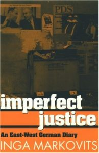 The best books on Transitional Justice - Imperfect Justice: An East-West Diary by Inga Markovits